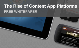 The Rise of Content App Platforms - Download the Free Whitepaper