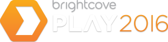 Brightcove PLAY 2016