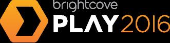 Brightcove PLAY 2016